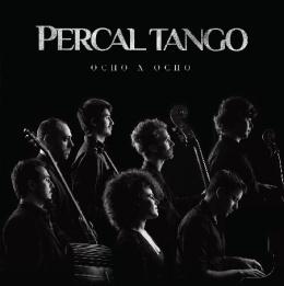 "Percal Tango presenta ""Ocho xOcho"""